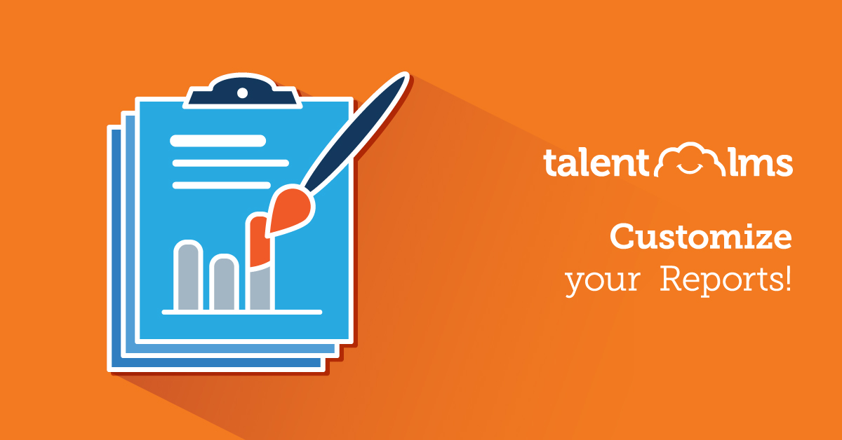 Building Custom Reports with TalentLMS - TalentLMS Blog