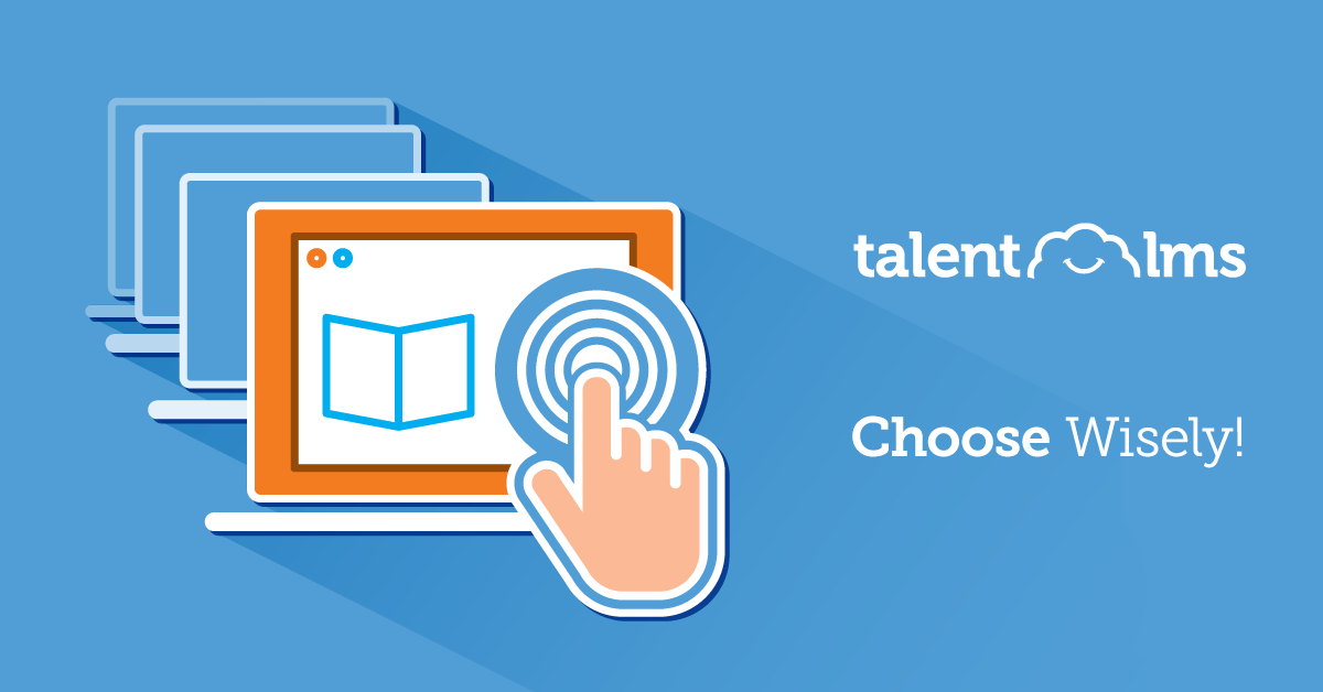 Guide On Choosing An LMS - TalentLMS Blog