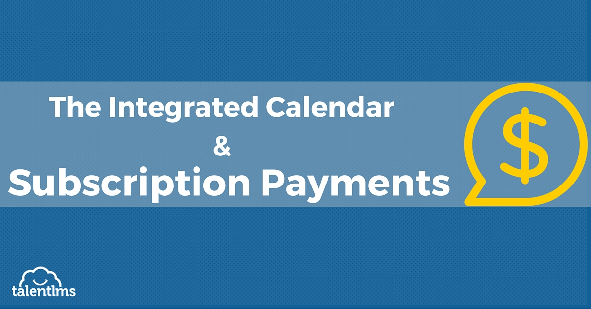 Subscription Payments and the Integrated Calendar