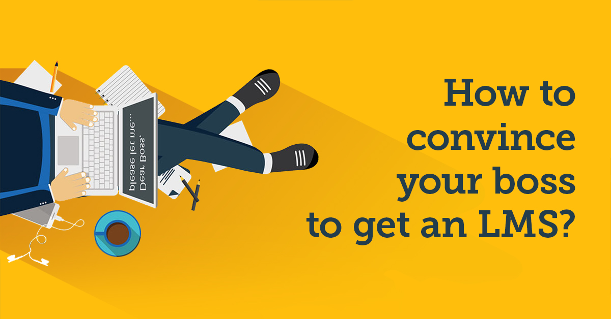 How to convince your boss you need an LMS [Infographic] - TalentLMS Blog