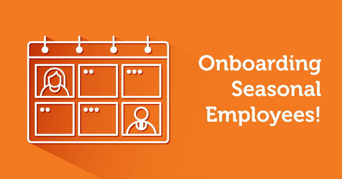 5 Tips on How to Effectively Onboard your Seasonal Employees