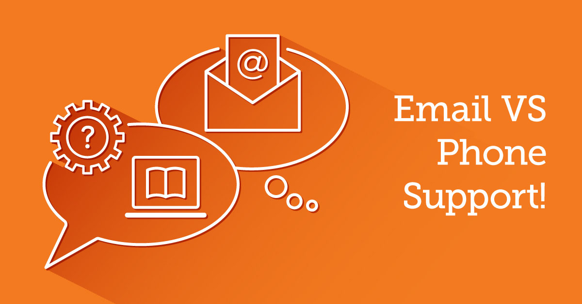 Email VS Phone Support: The Pros and Cons