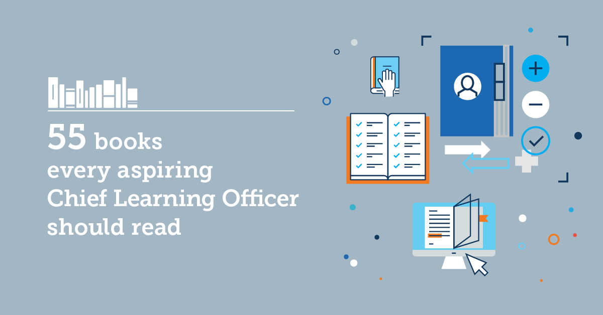 55 Books Every Aspiring Chief Learning ficer Should Read