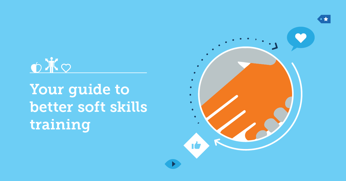 Developing Soft Skills in the Workplace: The Whys & the Hows - TalentLMS Blog