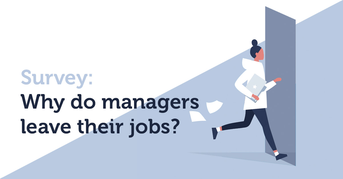 Survey: 1 in 2 managers will leave their company in the next year. What would make them stay?