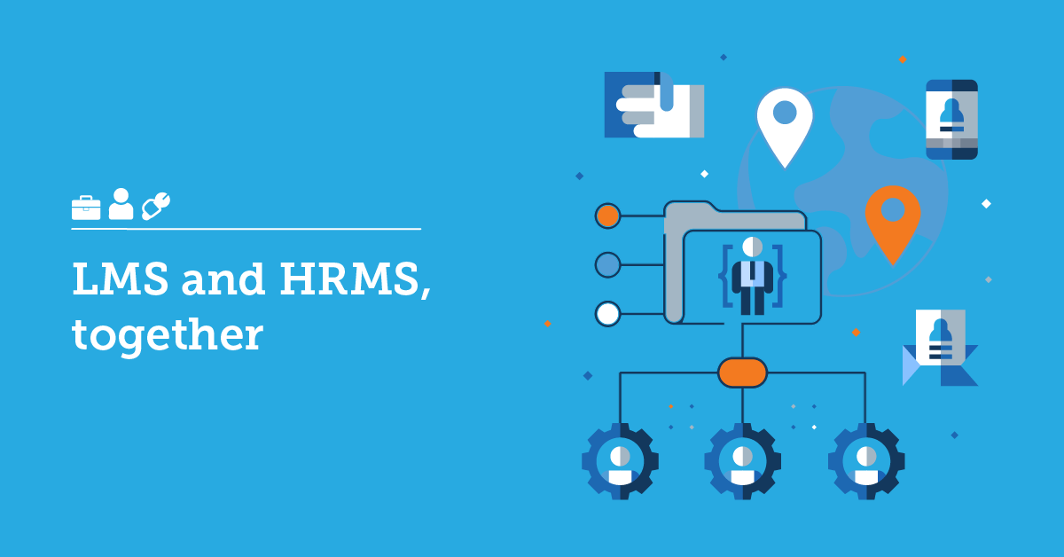 The benefits of an LMS and HRMS integration