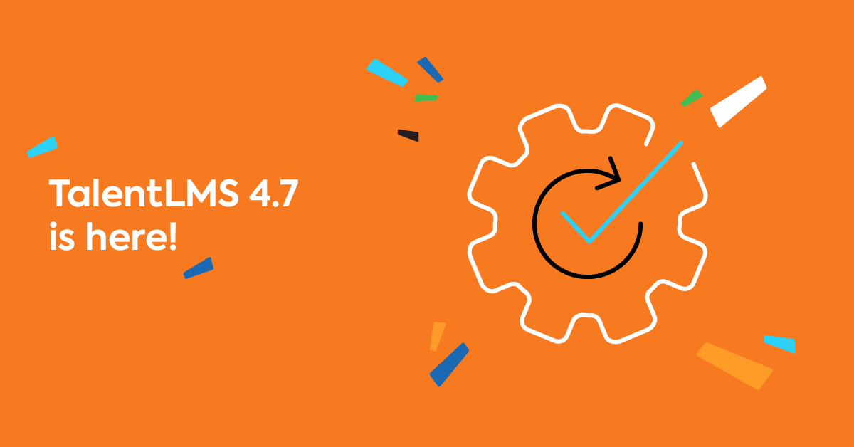 The TalentLMS 4.7 Update Is Here: Learn All About New and Improved Features