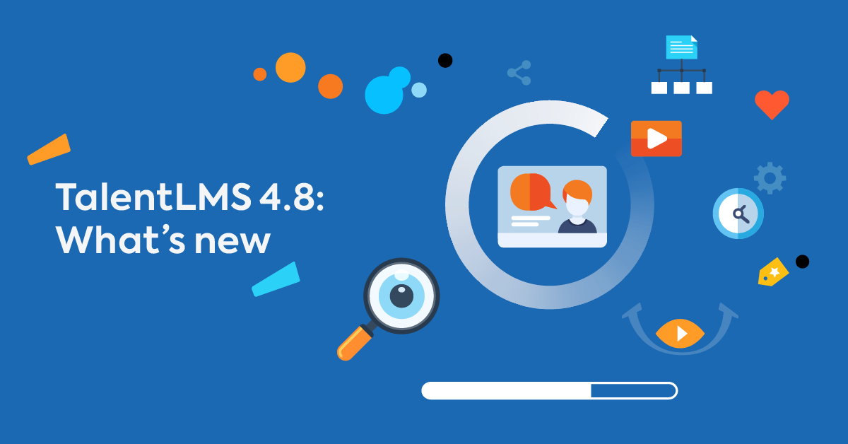 TalentLMS 4.8 Update: Explore All the New Features, Integrations, and Upgrades