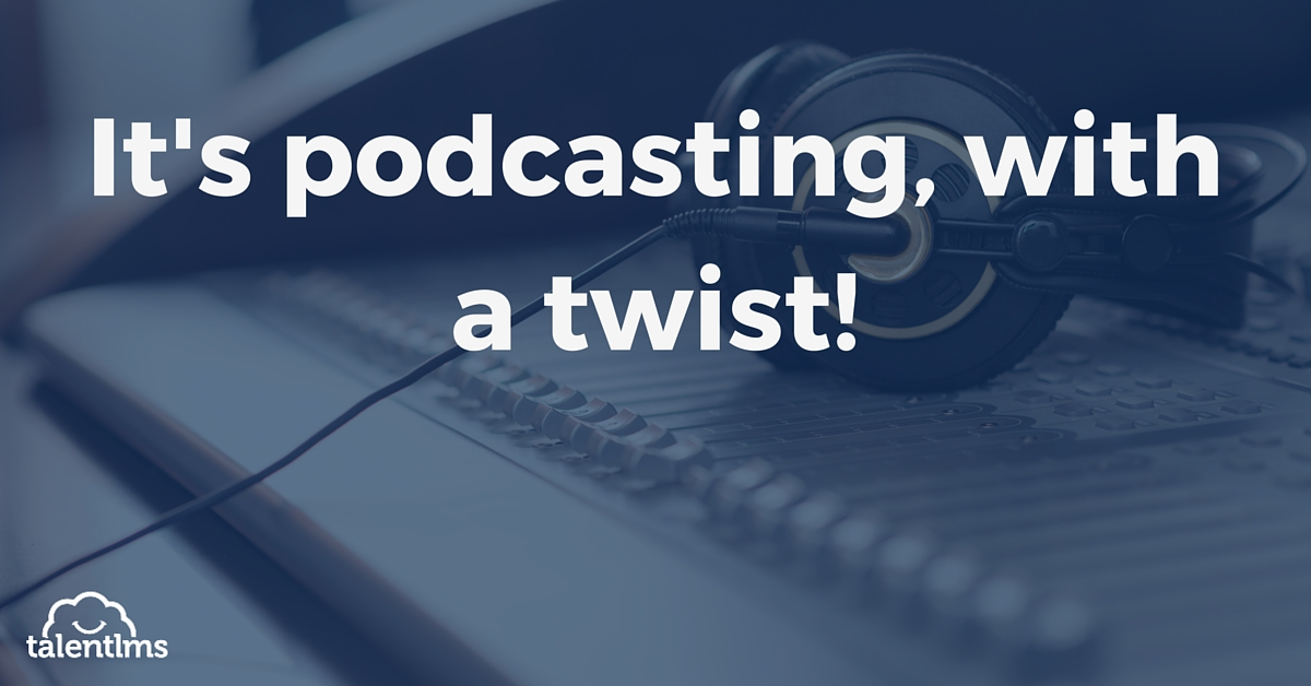 eLearning and podcasts